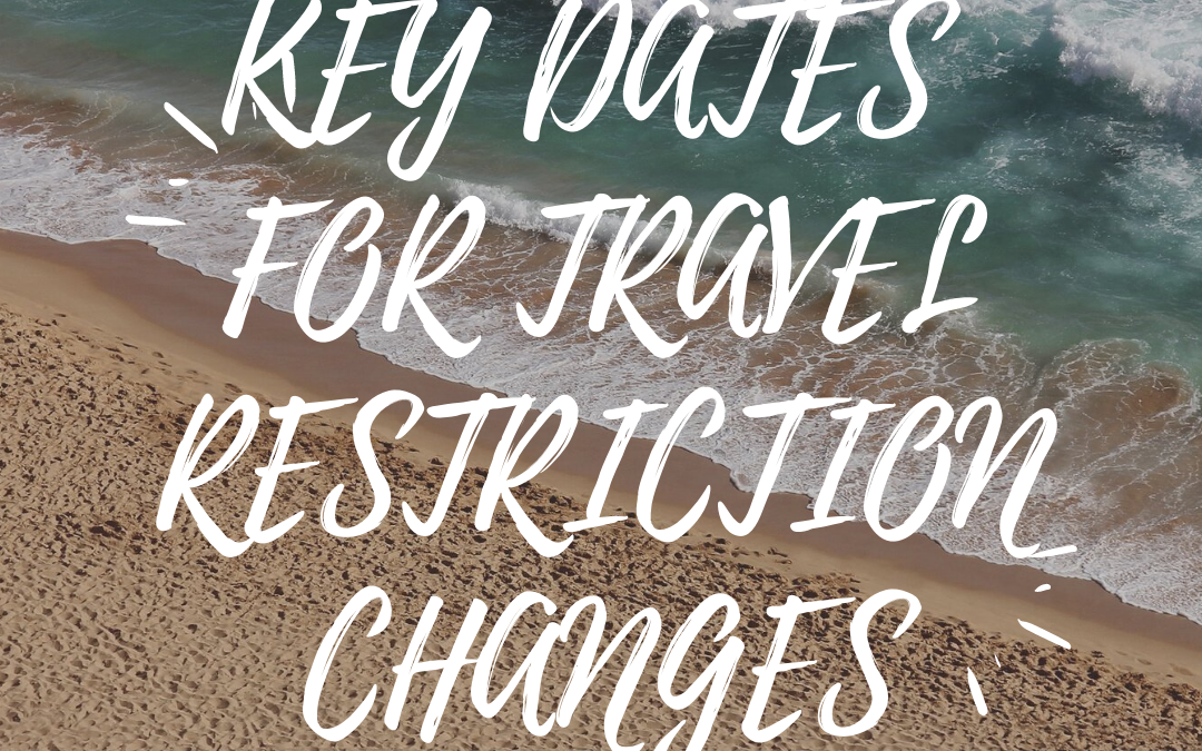 Key dates for new travel restrictions
